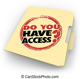Do You Have Access Words Stamped Folder Confidential...