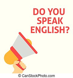 DO YOU SPEAK ENGLISH? Announcement. Hand Holding Megaphone With Speech Bubble
