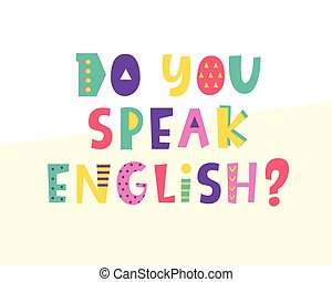 Do you speak English banner. Modern hand lettering. Creative...