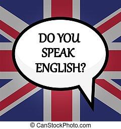 Do you speak English? education concept over British flag, ...