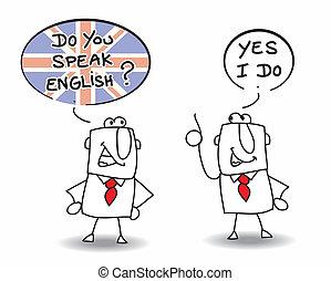 Do you speak english - Two men are speaking english.
