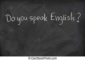 Do you speak English question on a blackboard - do you speak...