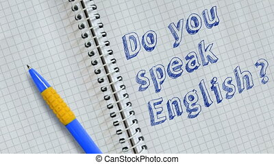 Do you speak English? Text handwritten on sheet of notebook and animated.