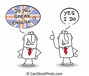 Do you speak english - Two men are speaking english.