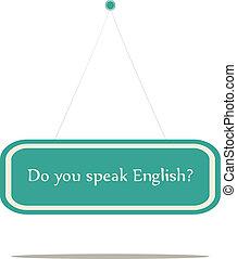 Do you speak English? vector sign board.
