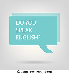 do you speak english written on speech bubble- vector ...