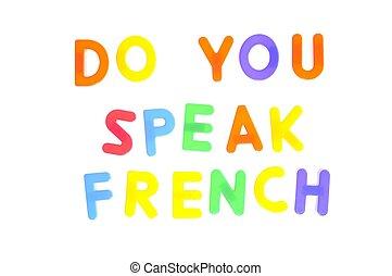 Do you speak french. - Do you speak french written in ...