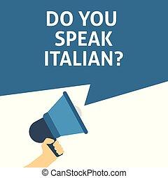 DO YOU SPEAK ITALIAN? Announcement. Hand Holding Megaphone With Speech Bubble