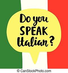 Do you speak Italian