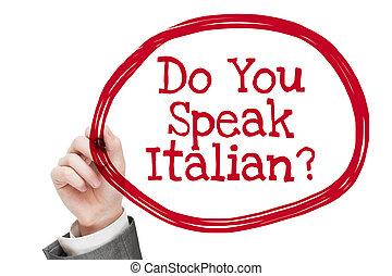 Do You Speak Italian.  Man writing text isolated on white