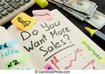 Do you want more sales handwritten in a note.