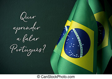 do you want to learn portuguese, in portuguese - some flags ...