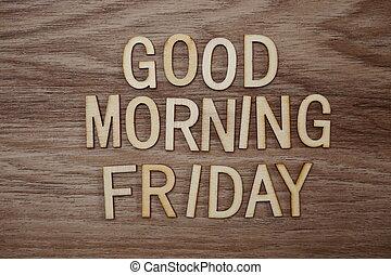 dobry, drewniany, tekst, piątek, rano, tło, wiadomość