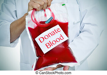 doctor holding a blood bag with the text donate blood -...