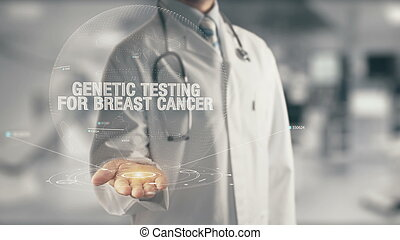 Doctor holding in hand Genetic Testing for Breast Cancer -...
