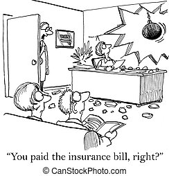 "Doctor is worried that the insurance bill is due - ""You paid..."