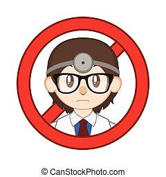 Doctor - keep away sign