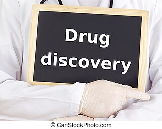 Doctor shows information: drug discovery
