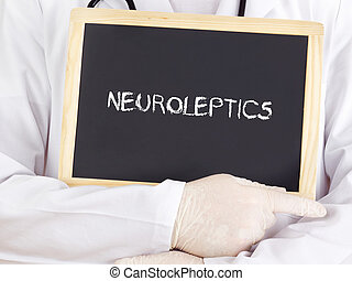 Doctor shows information: neuroleptics