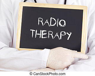 Doctor shows information: radiotherapy