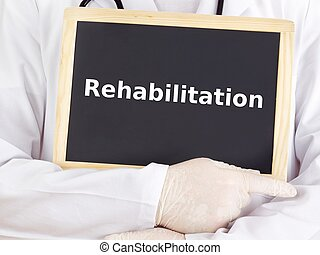 Doctor shows information: rehabilitation