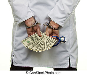Doctor with dollar bills and handcuffs