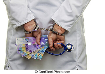 Doctor with Swiss franc bank notes and handcuffs