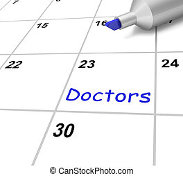 Doctors Calendar Means Medical Checkup And Health Advice