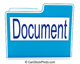 Document On File Meaning Organizing And Paperwork - Document...