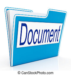 Document On File Means Organizing And Paperwork - Document...