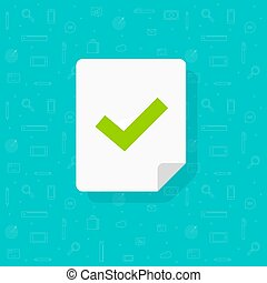 Document page with checkmark or tick vector icon, flat cartoon check mark symbol on paper sheet symbol or pictogram isolated, idea or correct choice or vote sign, approved exam or done test image