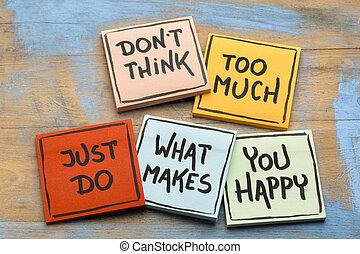 doen, niet, denken, te (veel), ..., zijn, vrolijke
