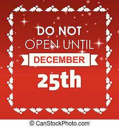 doen, niet, open, tot, 25 december, kerstmis