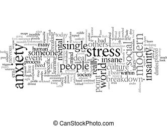 Does modern society drive people insane text background wordcloud concept