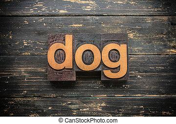 Dog Concept Vintage Wooden Letterpress Type Word