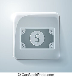 Dollar bill. Glass square icon with highlights