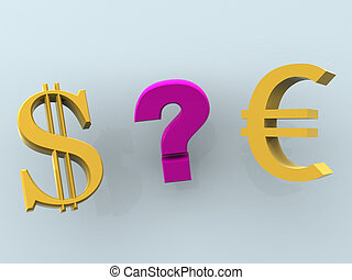 Dollar or euro.