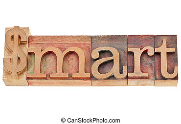 dollar smart - financial concept - isolated word in vintage wood letterpress type, stained by color inks