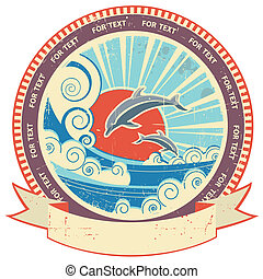Dolphins in sea waves.Vintage label and scroll for text on...