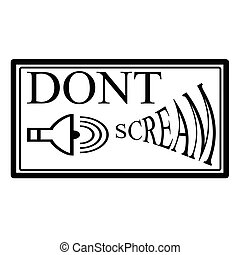 Don t scream - Stamp with text don t scream inside, vector ...