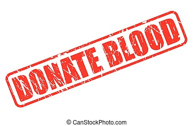 Donate blood red stamp text