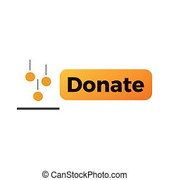 Donate money button . Donation money to support