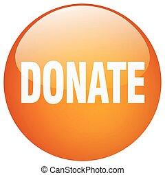donate orange round gel isolated push button