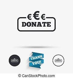Donate sign icon. Euro eur symbol.