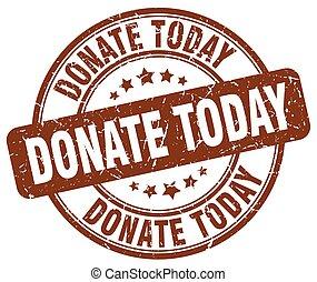 donate today brown grunge round vintage rubber stamp