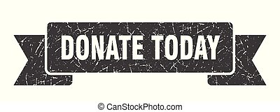 donate today grunge ribbon. donate today sign. donate today banner