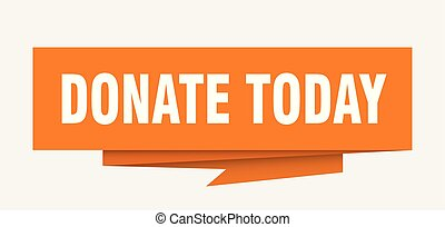 donate today sign. donate today paper origami speech bubble. donate today tag. donate today banner