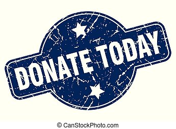 donate today vintage round isolated stamp