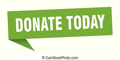 donate today speech bubble. donate today sign. donate today banner