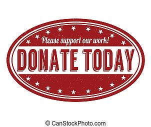 Donate today grunge rubber stamp on white background, vector illustration